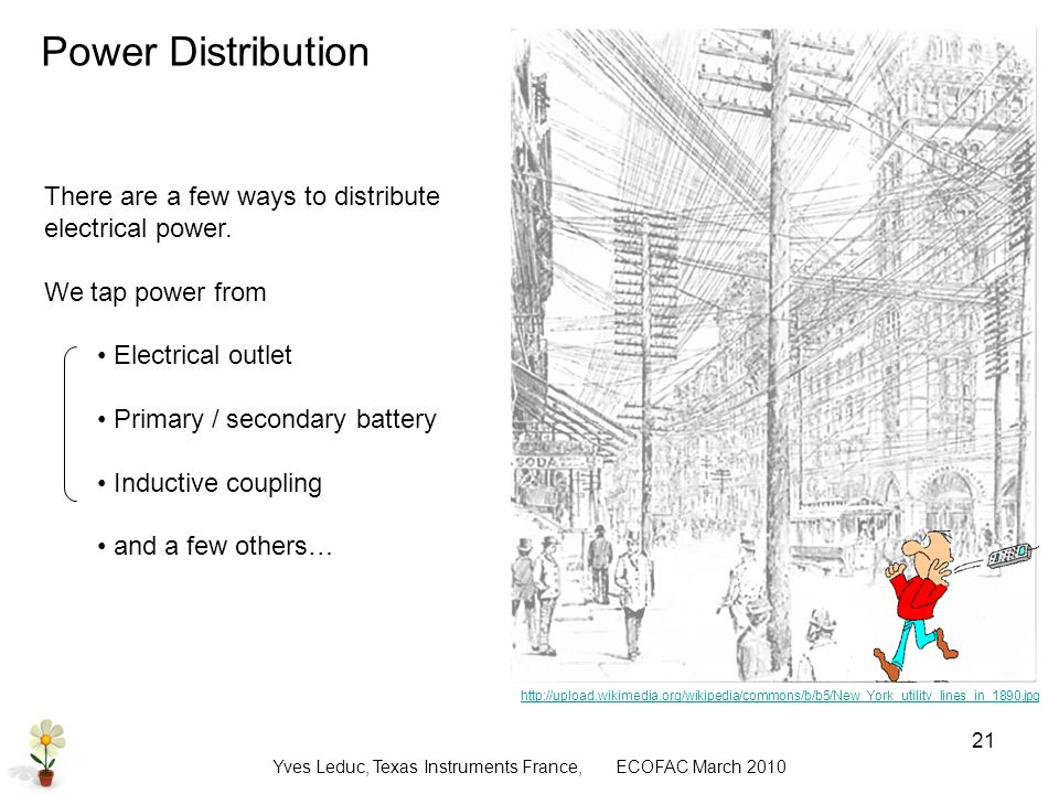 Yves Leduc, Texas Instruments France, ECOFAC March Power Distribution There are a few ways to distribute electrical power.