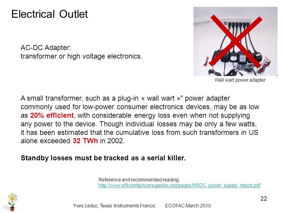 Yves Leduc, Texas Instruments France, ECOFAC March AC-DC Adapter: transformer or high voltage electronics.