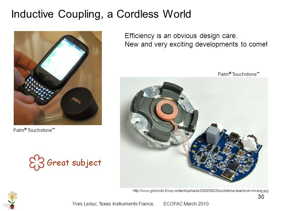 Yves Leduc, Texas Instruments France, ECOFAC March Inductive Coupling Efficiency is an obvious design care.