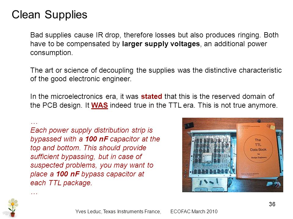 Yves Leduc, Texas Instruments France, ECOFAC March Bad supplies cause IR drop, therefore losses but also produces ringing.