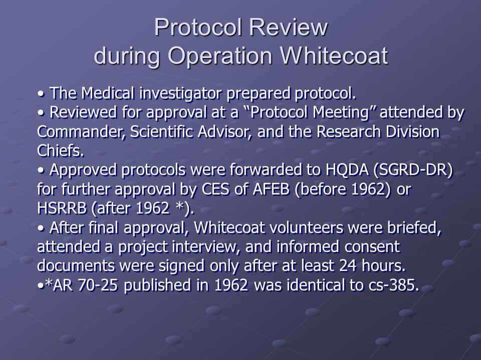 Protocol Review during Operation Whitecoat The Medical investigator prepared protocol.