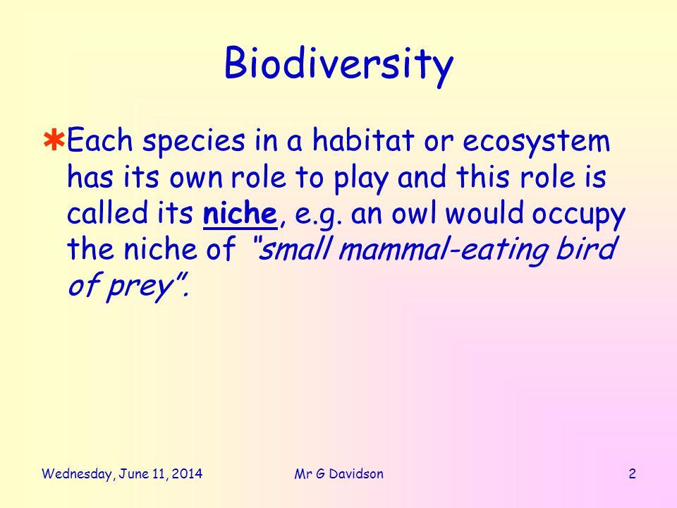 Wednesday, June 11, 201413Mr G Davidson Behavioural Adaptations All animals show behavioural adaptations.