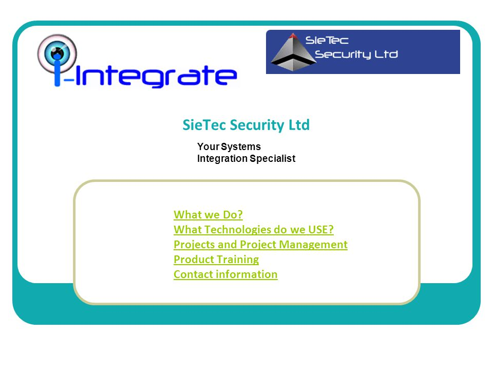 SieTec Security Ltd What we Do. What Technologies do we USE.