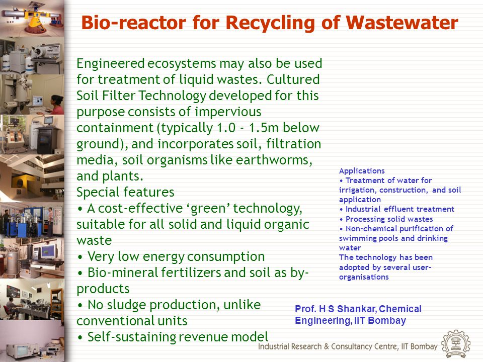 Engineered ecosystems may also be used for treatment of liquid wastes. Cultured Soil Filter Technology developed for this purpose consists of impervio