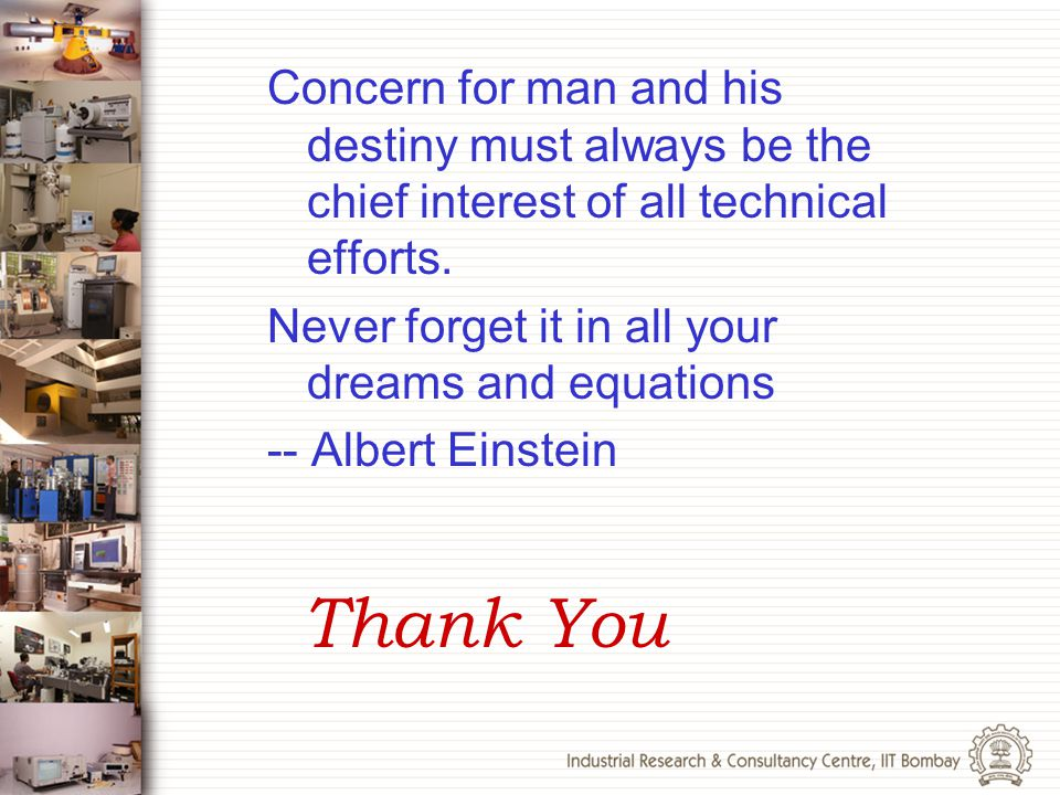 Concern for man and his destiny must always be the chief interest of all technical efforts. Never forget it in all your dreams and equations -- Albert