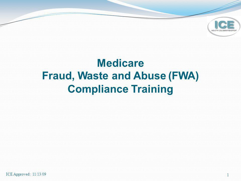 2 CMS Requirements The Centers for Medicare and Medicaid Services (CMS) requires annual fraud, waste, and abuse training for organizations providing health, prescription drug, or administrative services to Medicare Advantage (MA) or Prescription Drug Plan (PDP) enrollees on behalf of a health plan.