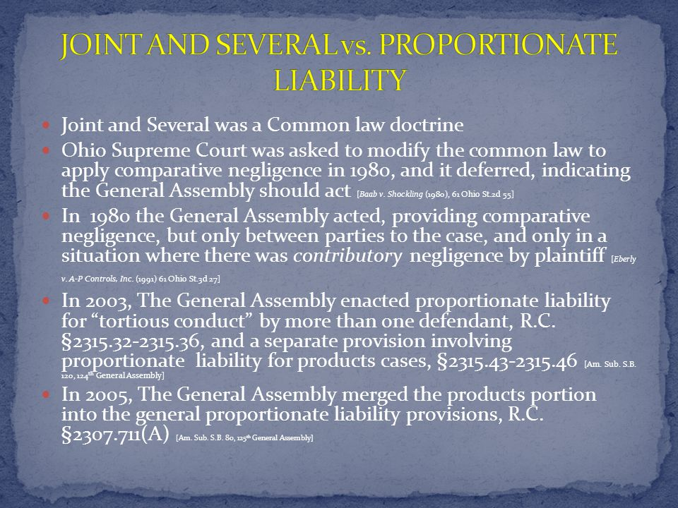 Joint and Several was a Common law doctrine Ohio Supreme Court was asked to modify the common law to apply comparative negligence in 1980, and it deferred, indicating the General Assembly should act [Baab v.