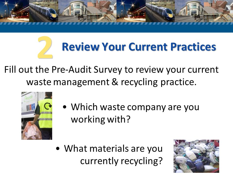 Review Your Current Practices What materials are you currently recycling.