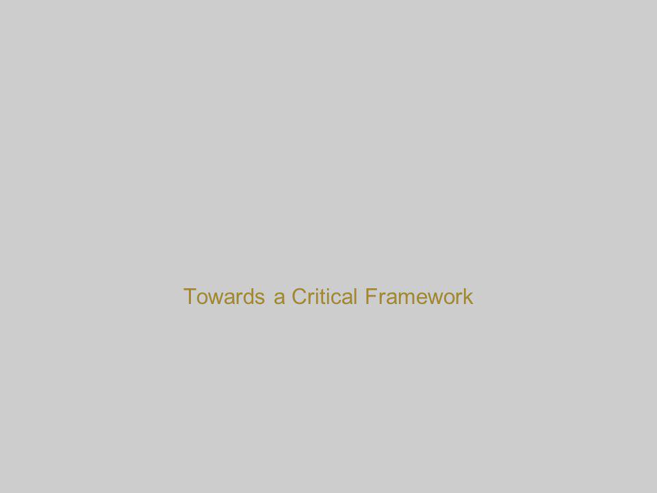 Towards a Critical Framework