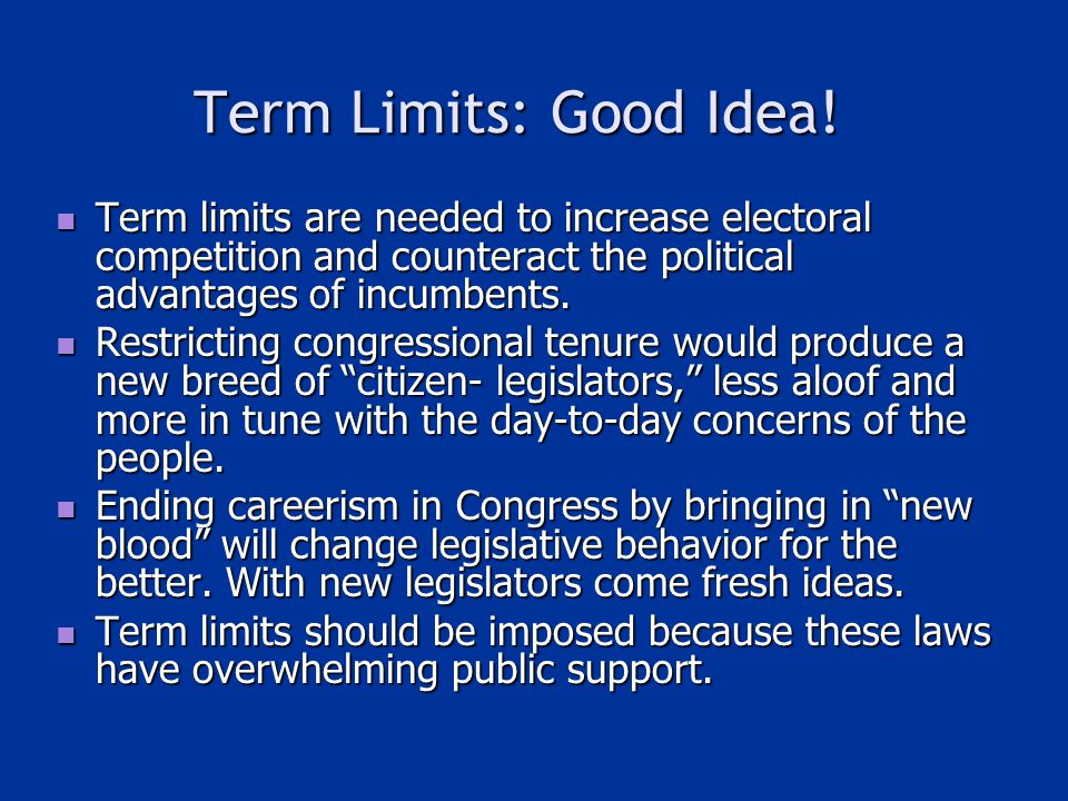 Term Limits: Good Idea.