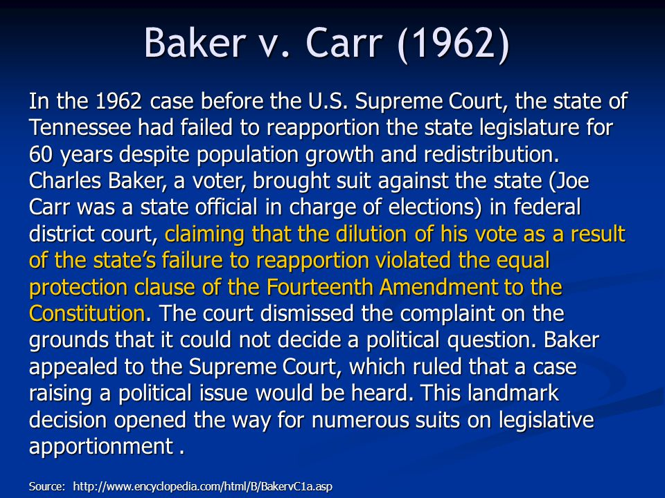 Baker v.Carr (1962) In the 1962 case before the U.S.