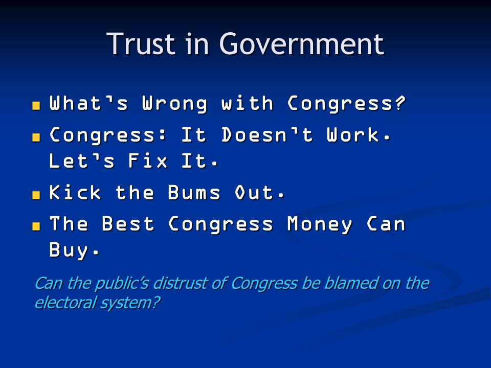 Trust in Government Whats Wrong with Congress.Congress: It Doesnt Work.