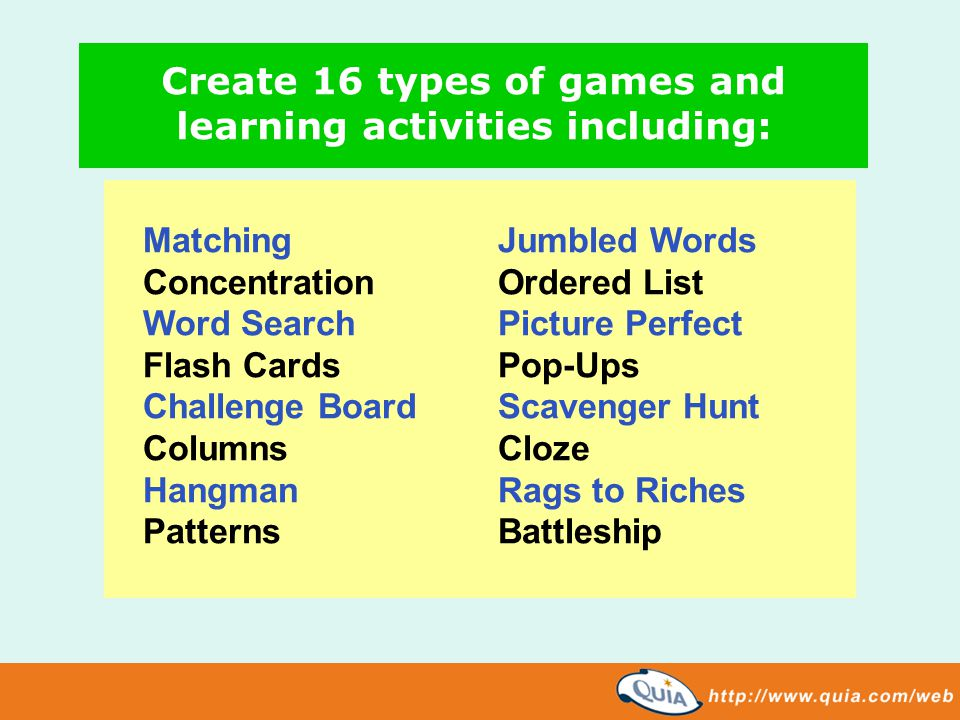 Create 16 types of games and learning activities including: MatchingJumbled Words ConcentrationOrdered List Word SearchPicture Perfect Flash CardsPop-