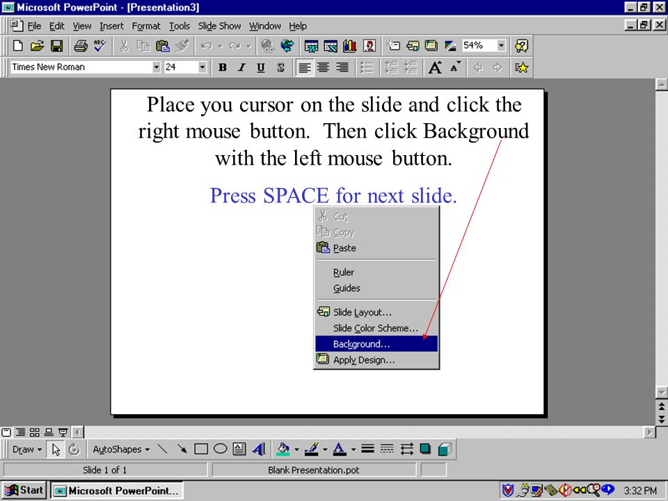 Place you cursor on the slide and click the right mouse button.