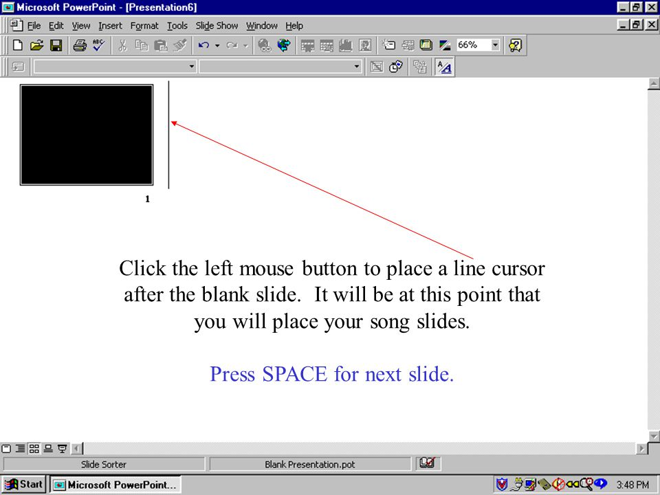 Click the left mouse button to place a line cursor after the blank slide.