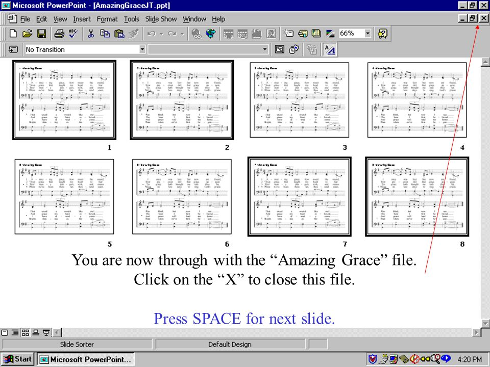 You are now through with the Amazing Grace file. Click on the X to close this file.