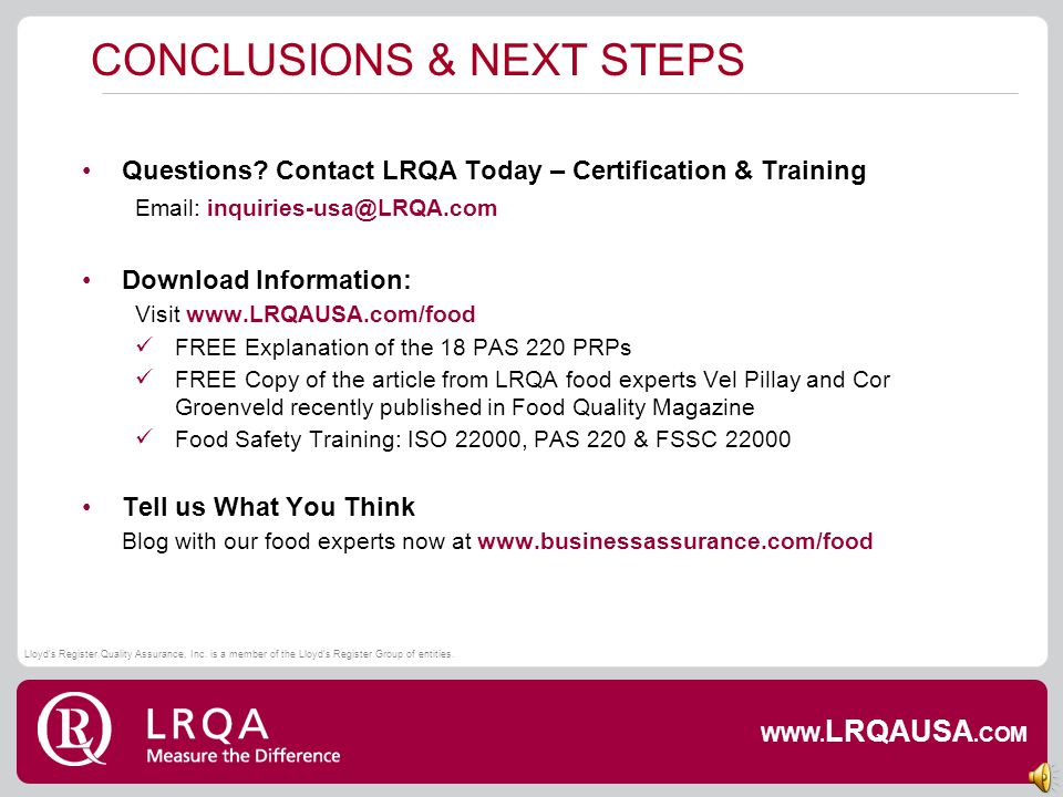 HOW CAN LRQA HELP? Gap Analysis to help determine your most practical route to certification Training for your team at a location & level customized t