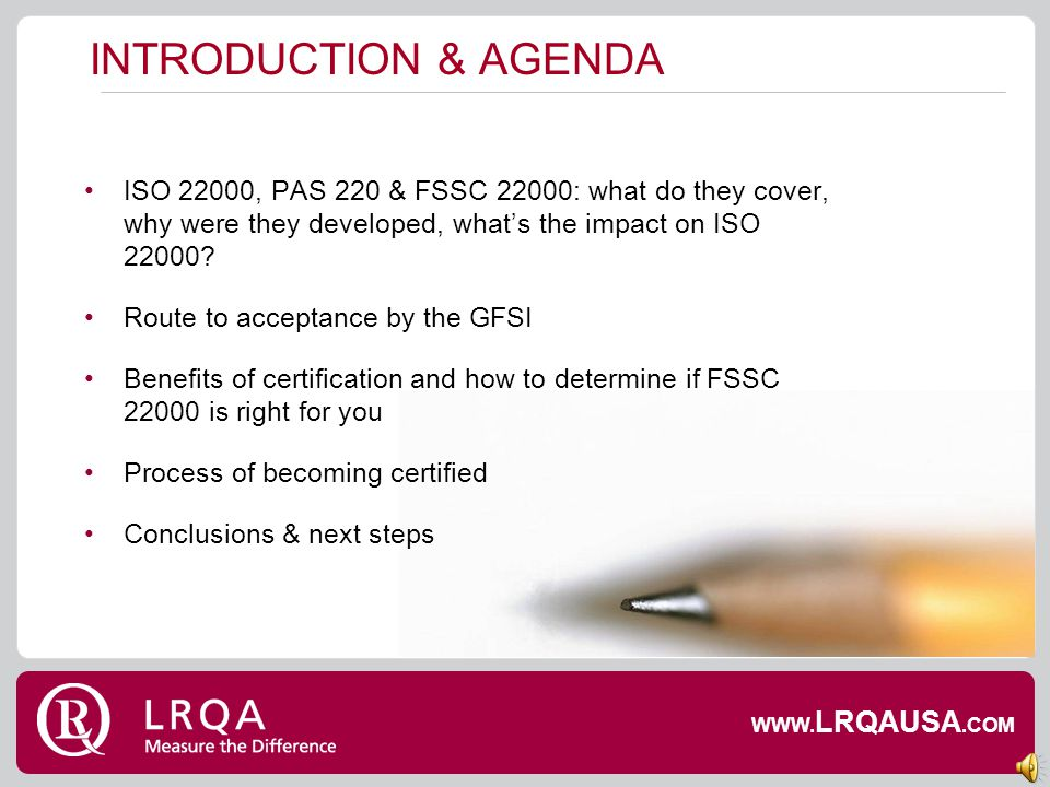 CERTIFICATION IN THE FOOD MANUFACTURING SECTOR: INTRO TO THE NEXT GENERATION IN FOOD SAFETY: PAS 220 & FSSC 22000