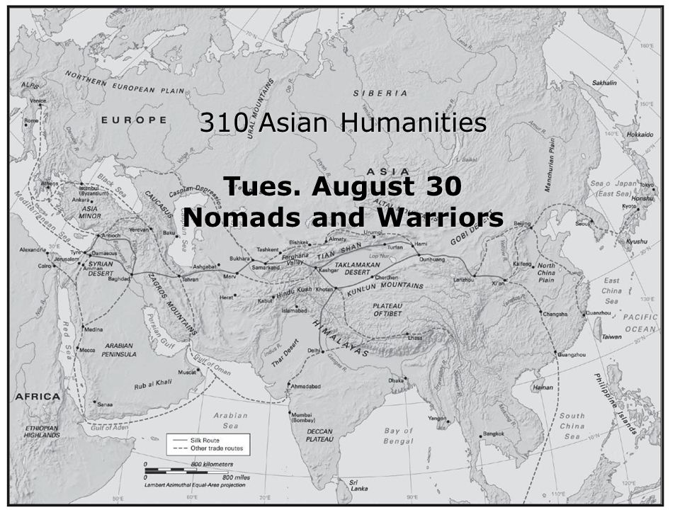 Intro 310 Asian Humanities Tues. August 30 Nomads and Warriors