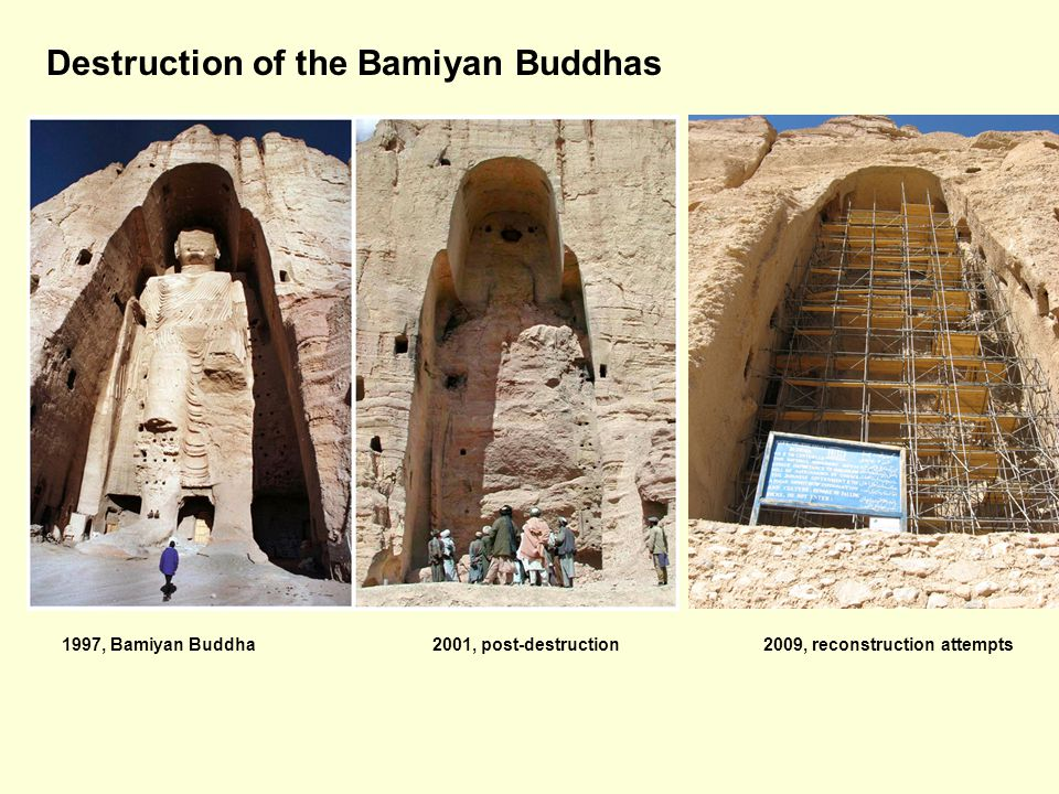 Destruction of the Bamiyan Buddhas 1997, Bamiyan Buddha2001, post-destruction2009, reconstruction attempts