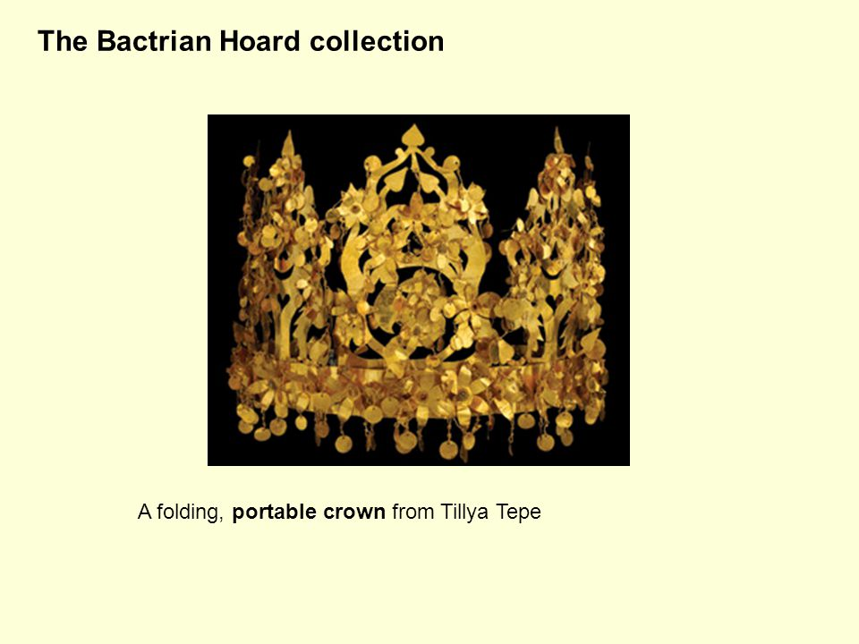 A folding, portable crown from Tillya Tepe The Bactrian Hoard collection Bactrian Hoard collection