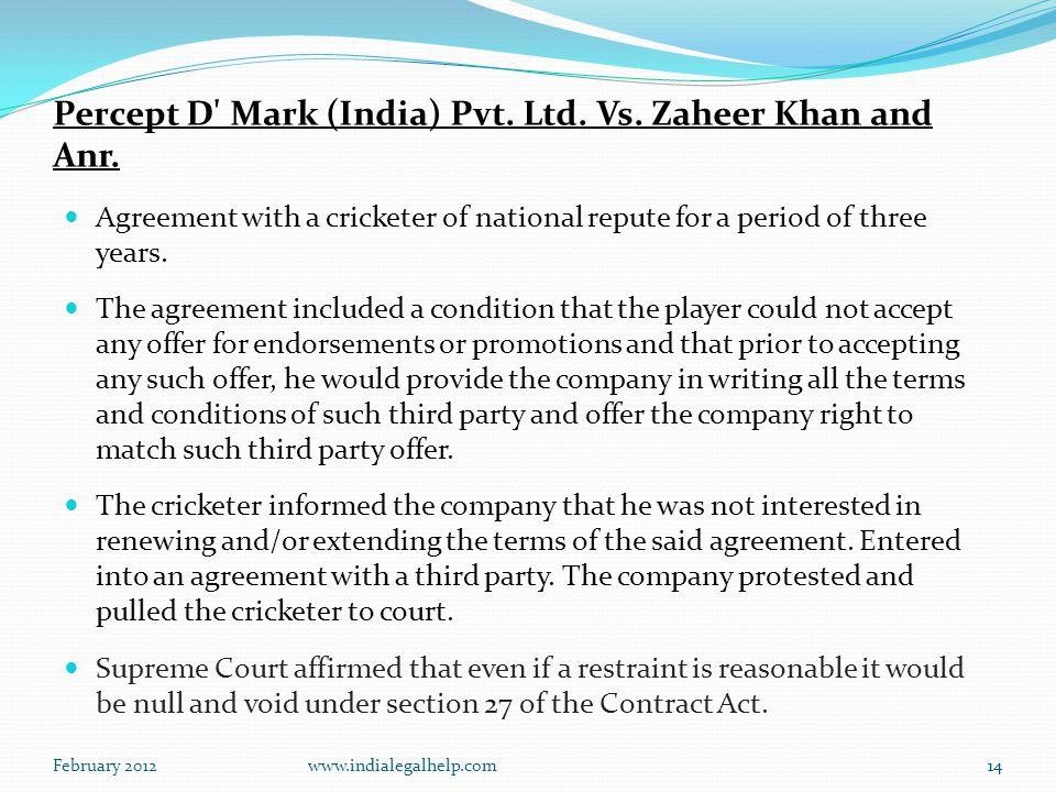 February 2012www.indialegalhelp.com14 Percept D Mark (India) Pvt.