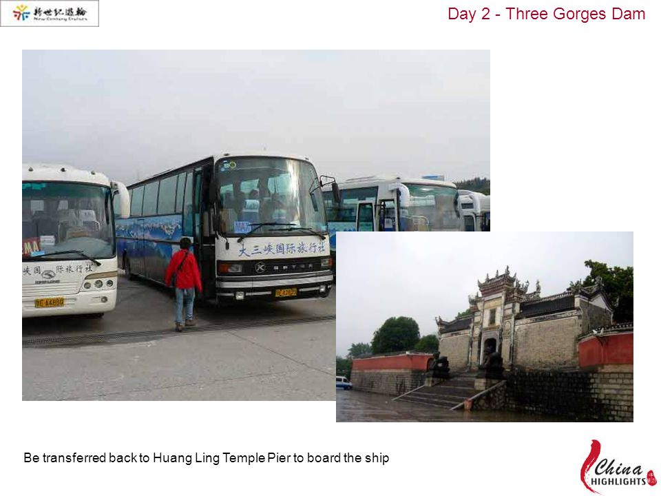 Be transferred back to Huang Ling Temple Pier to board the ship Day 2 - Three Gorges Dam