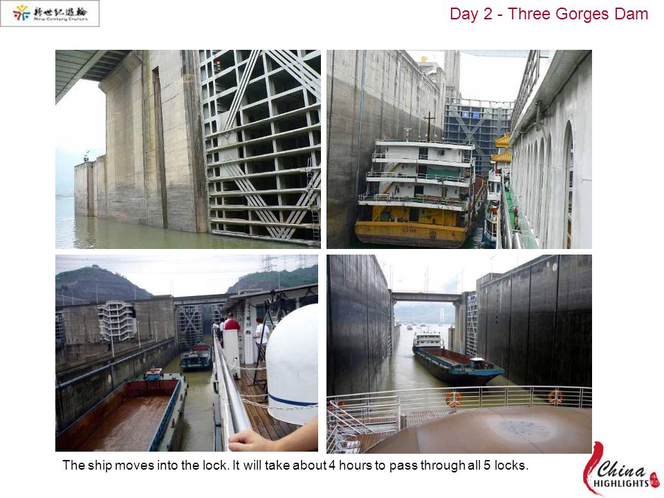 Day 2 - Three Gorges Dam The ship moves into the lock.