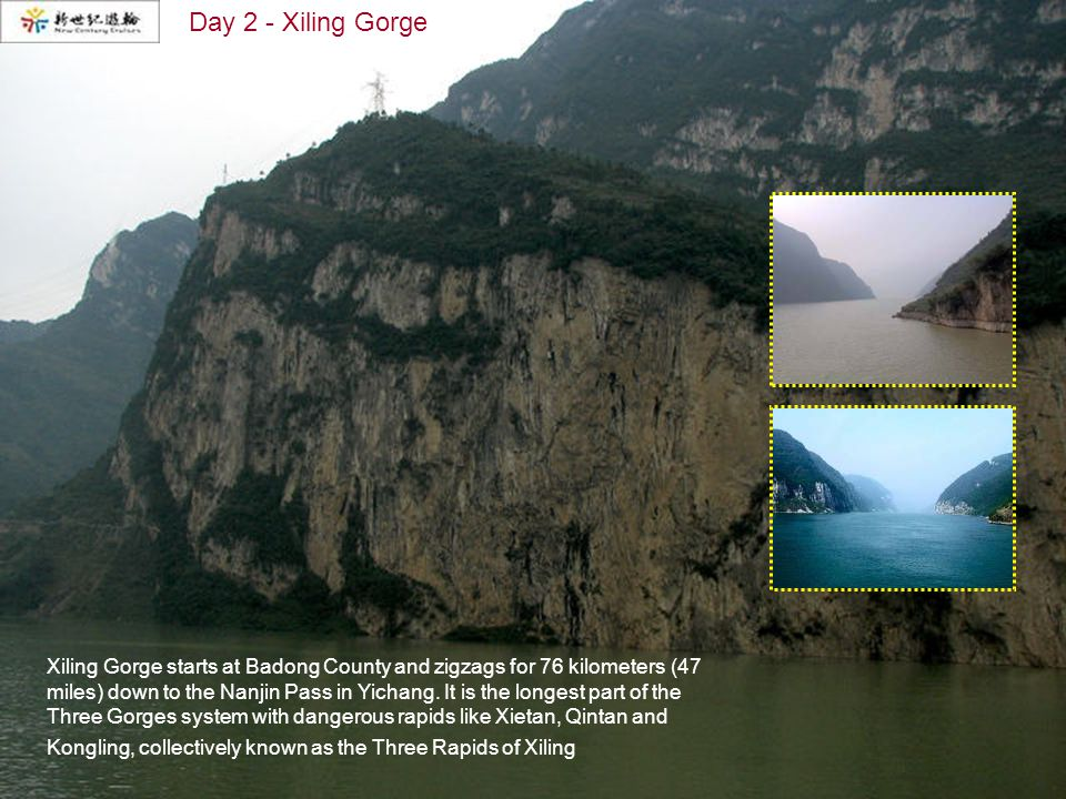 Xiling Gorge starts at Badong County and zigzags for 76 kilometers (47 miles) down to the Nanjin Pass in Yichang.