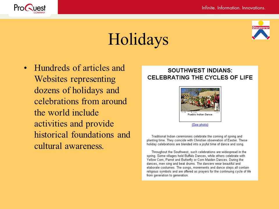 Holidays Hundreds of articles and Websites representing dozens of holidays and celebrations from around the world include activities and provide historical foundations and cultural awareness.