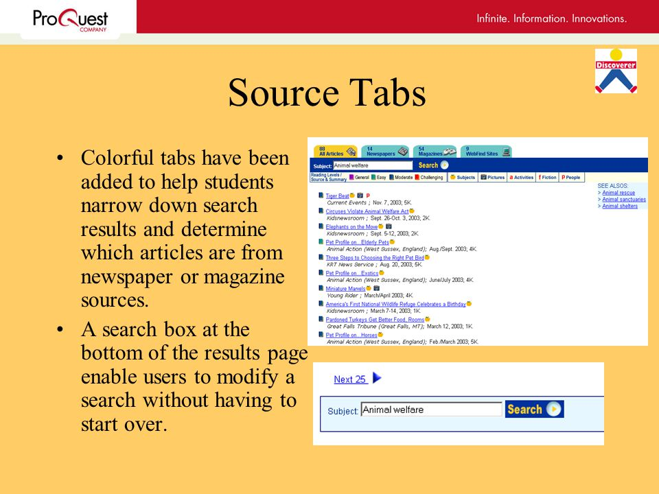 Source Tabs Colorful tabs have been added to help students narrow down search results and determine which articles are from newspaper or magazine sources.