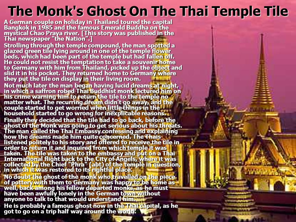 The Monk s Ghost On The Thai Temple Tile A German couple on holiday in Thailand toured the capital Bangkok in 1985 and the famous Emerald Buddha on the mystical Chao Praya river.