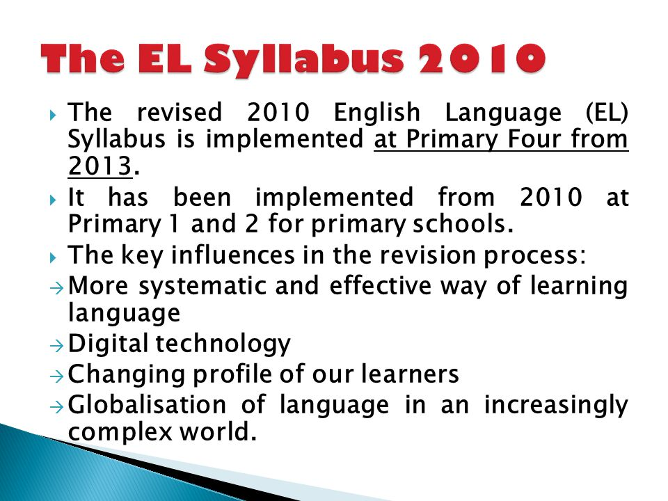 The new syllabus is an evolution of the former 2001 EL syllabus.