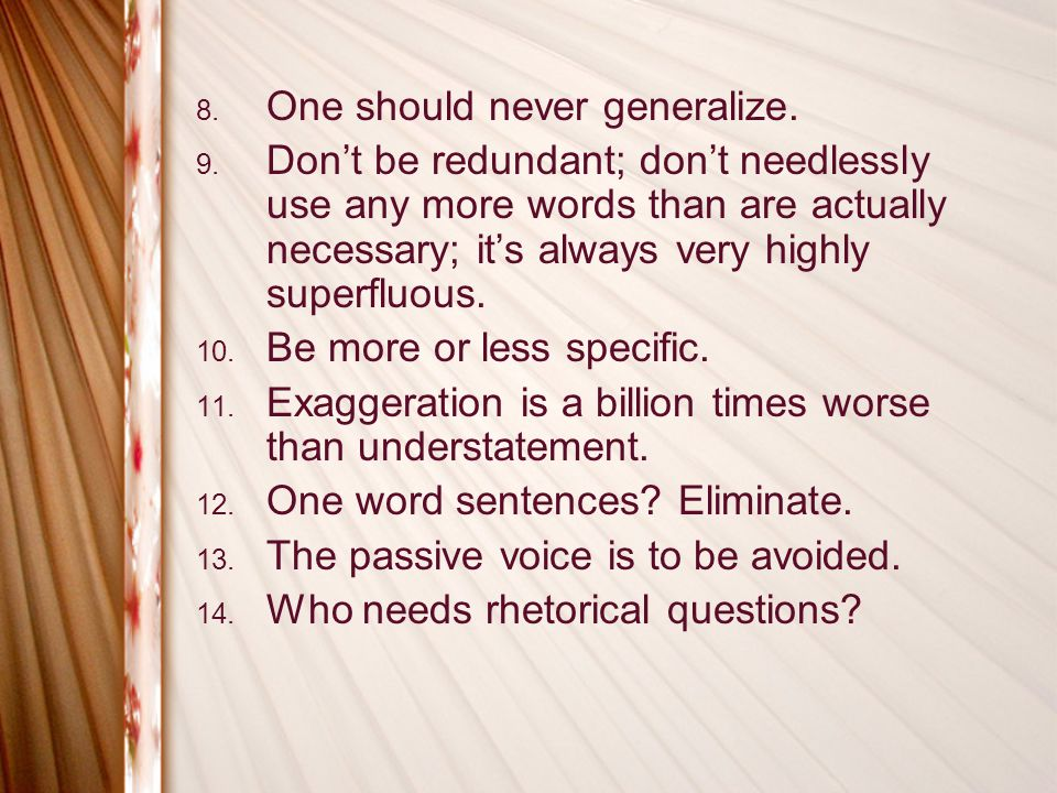 8. One should never generalize. 9.