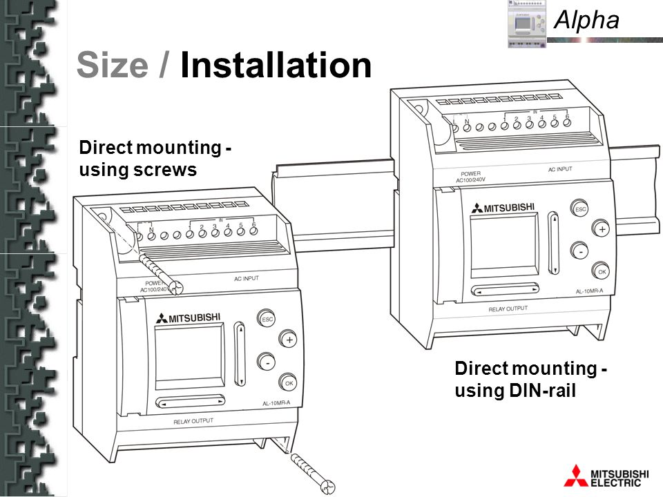 Alpha Size / Installation Direct mounting - using screws Direct mounting - using DIN-rail
