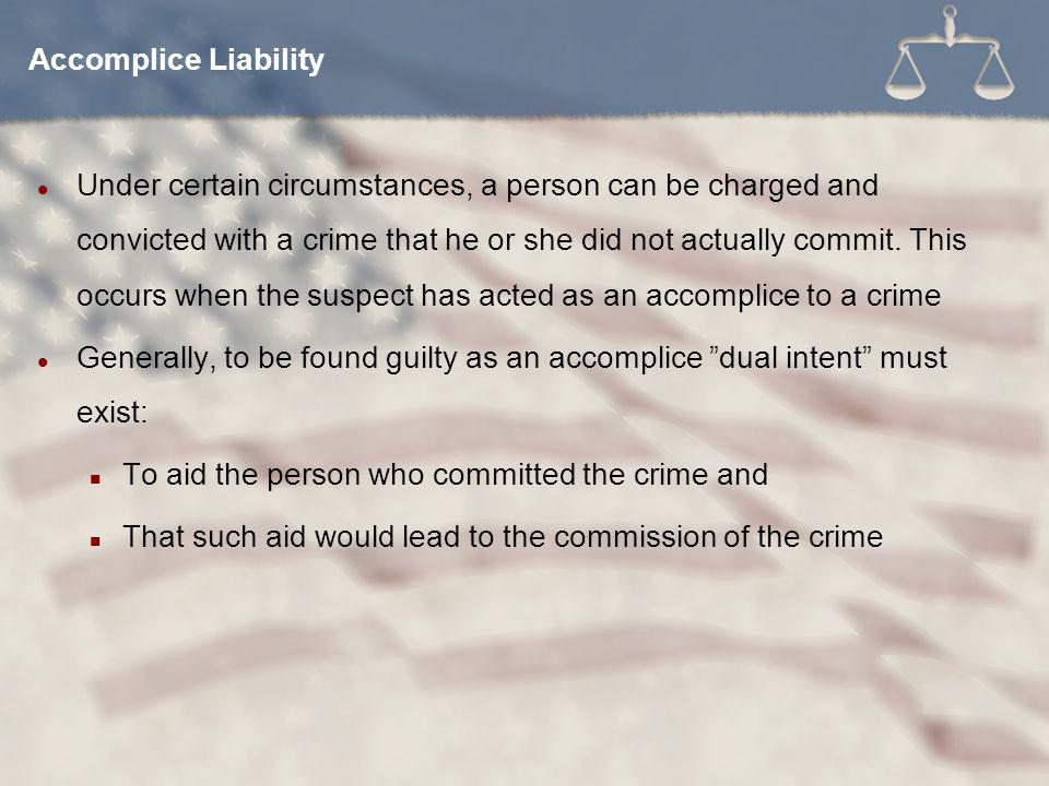 Under certain circumstances, a person can be charged and convicted with a crime that he or she did not actually commit.