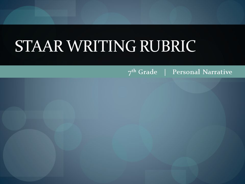 7 th Grade | Personal Narrative STAAR WRITING RUBRIC