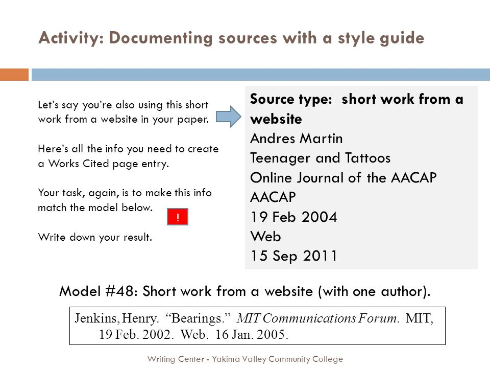 Activity: Documenting sources with a style guide Writing Center - Yakima Valley Community College Source type: short work from a website Andres Martin