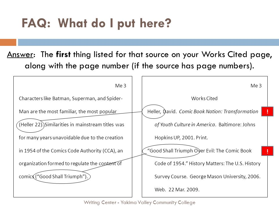 Writing Center - Yakima Valley Community College Answer: The first thing listed for that source on your Works Cited page, along with the page number (