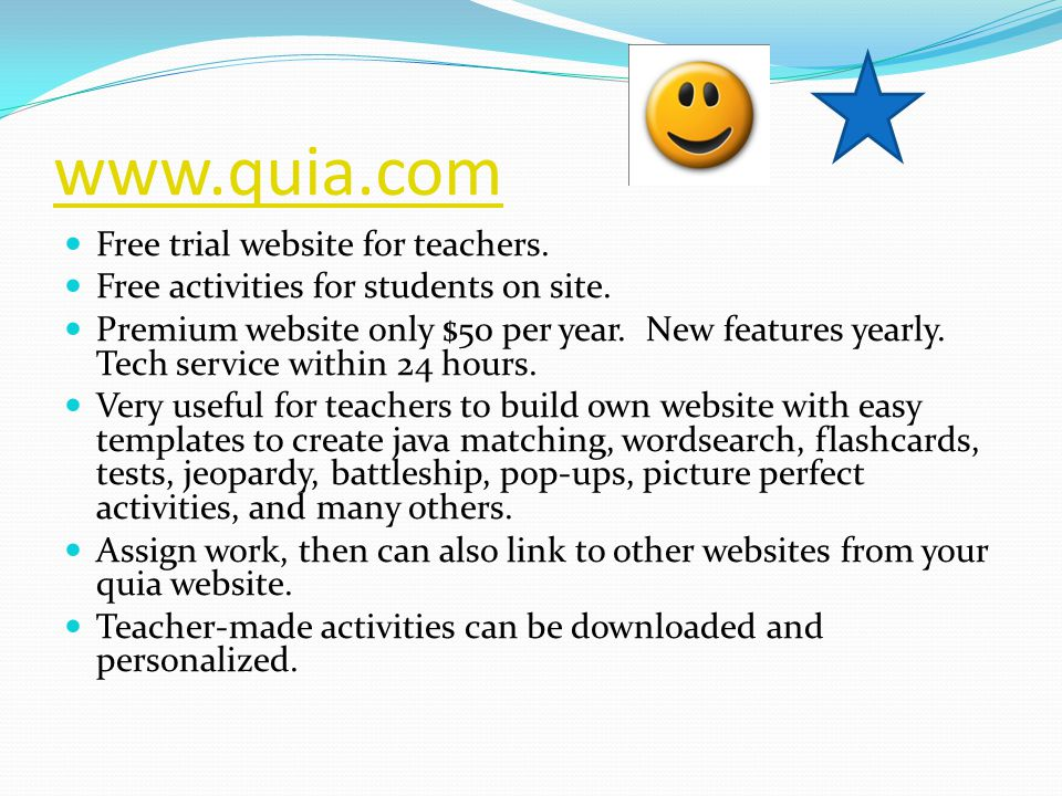 www.quia.com Free trial website for teachers. Free activities for students on site.
