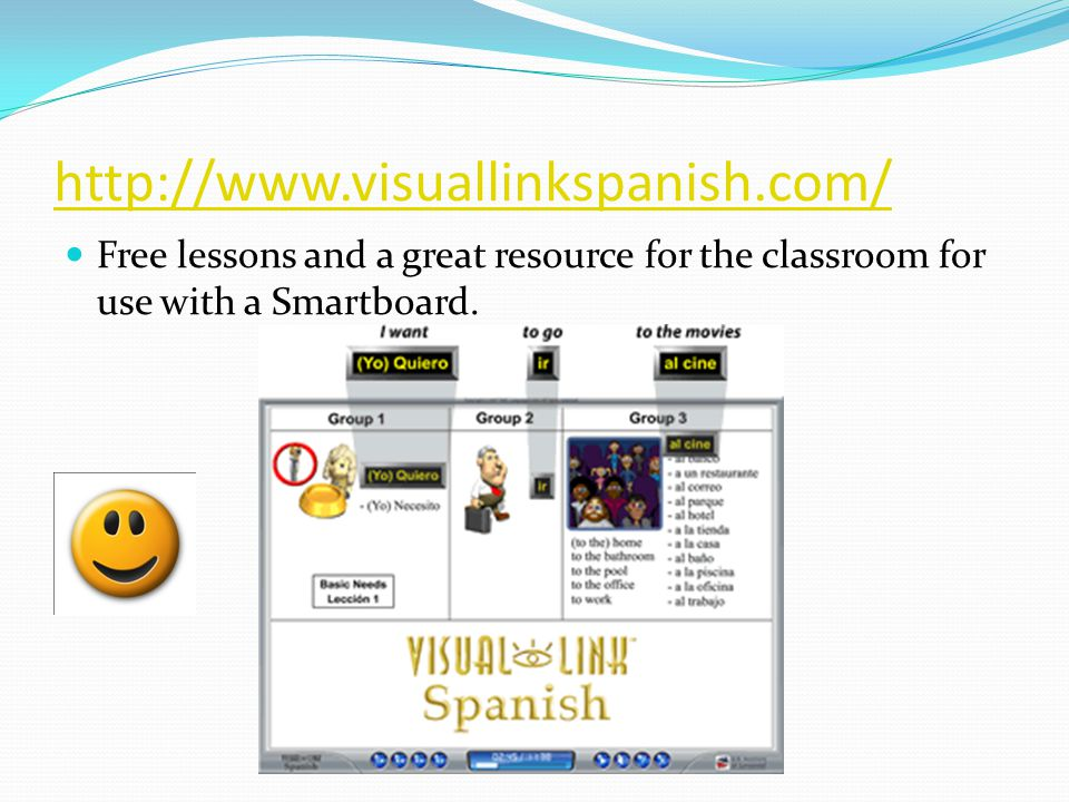 http://www.visuallinkspanish.com/ Free lessons and a great resource for the classroom for use with a Smartboard.
