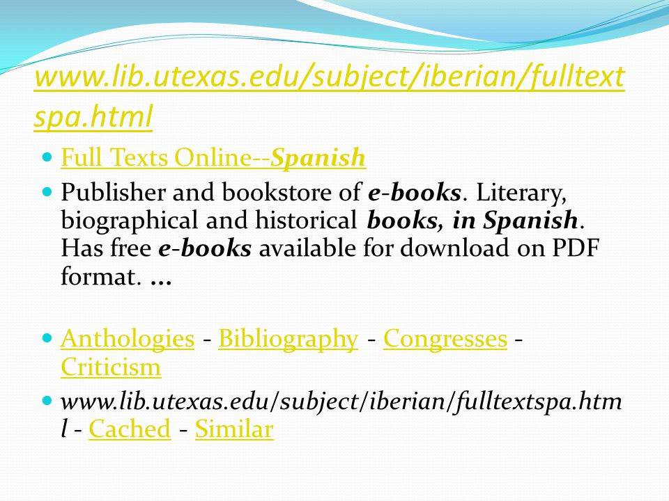 www.lib.utexas.edu/subject/iberian/fulltext spa.html Full Texts Online--Spanish Full Texts Online--Spanish Publisher and bookstore of e-books.