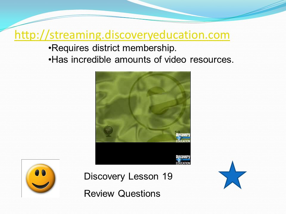 http://streaming.discoveryeducation.com Discovery Lesson 19 Review Questions Requires district membership.