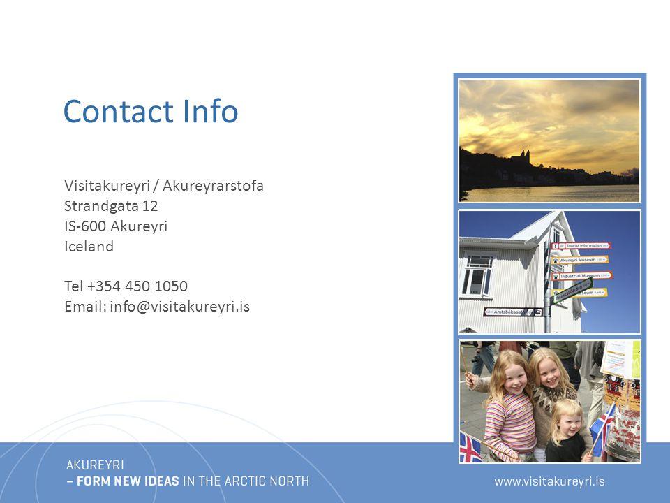Contact Info Visitakureyri / Akureyrarstofa Strandgata 12 IS-600 Akureyri Iceland info@visitiakureyri.is Tel +354 450 1050 Email: info@visitakureyri.isenen