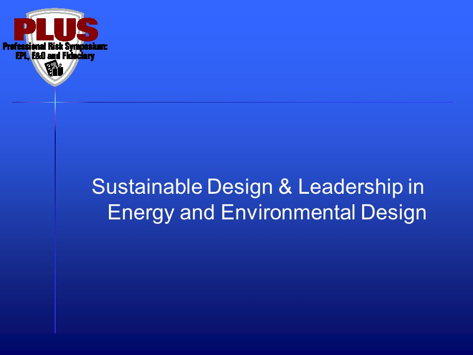 Sustainable Design & Leadership in Energy and Environmental Design