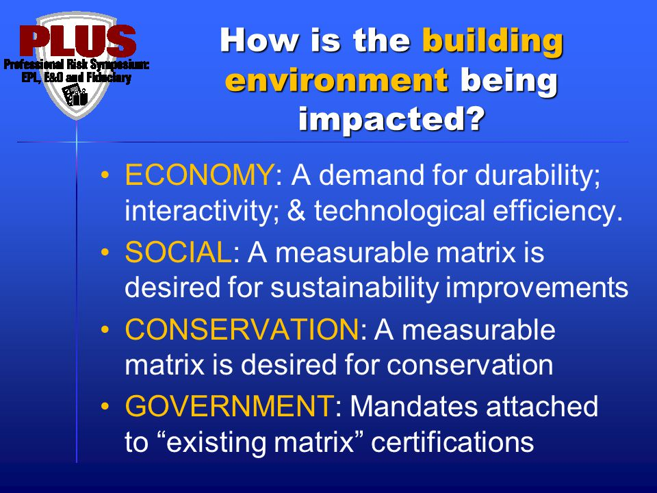 How is the building environment being impacted.