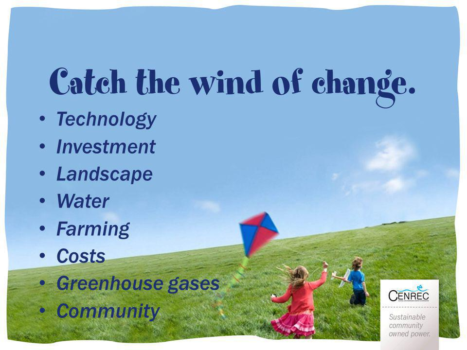 Some comparisons Technology Investment Landscape Water Farming Costs Greenhouse gases Community