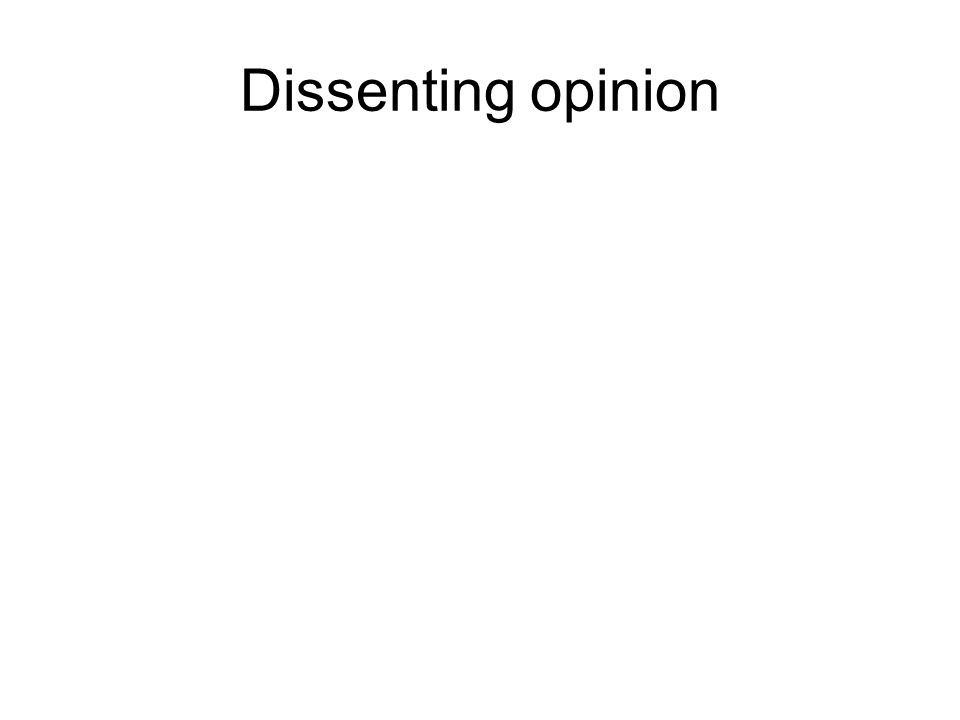 Dissenting opinion