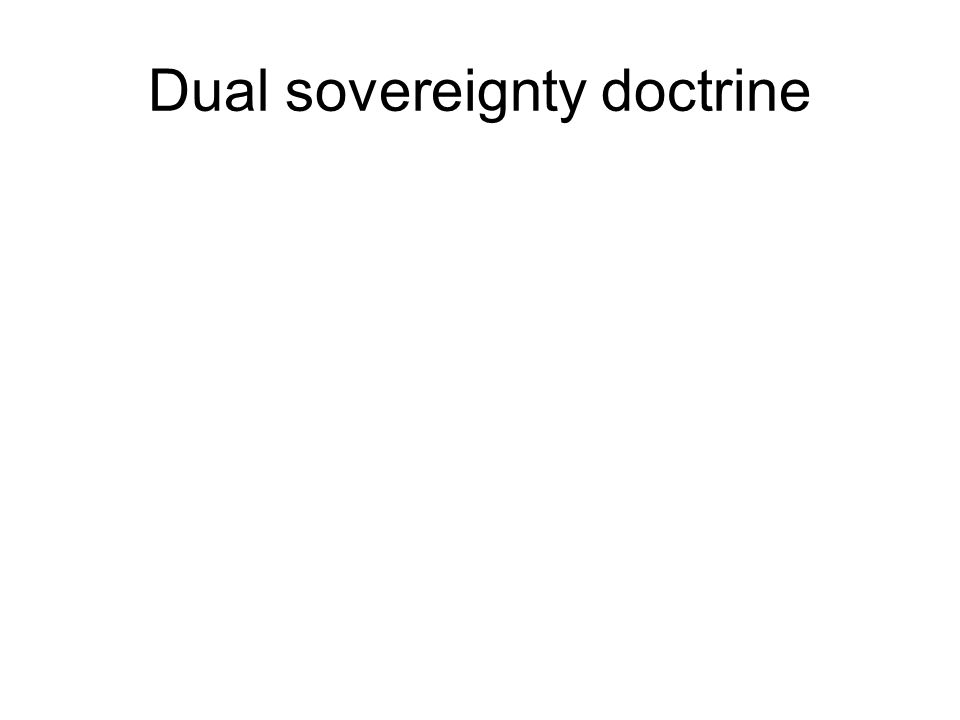 Dual sovereignty doctrine