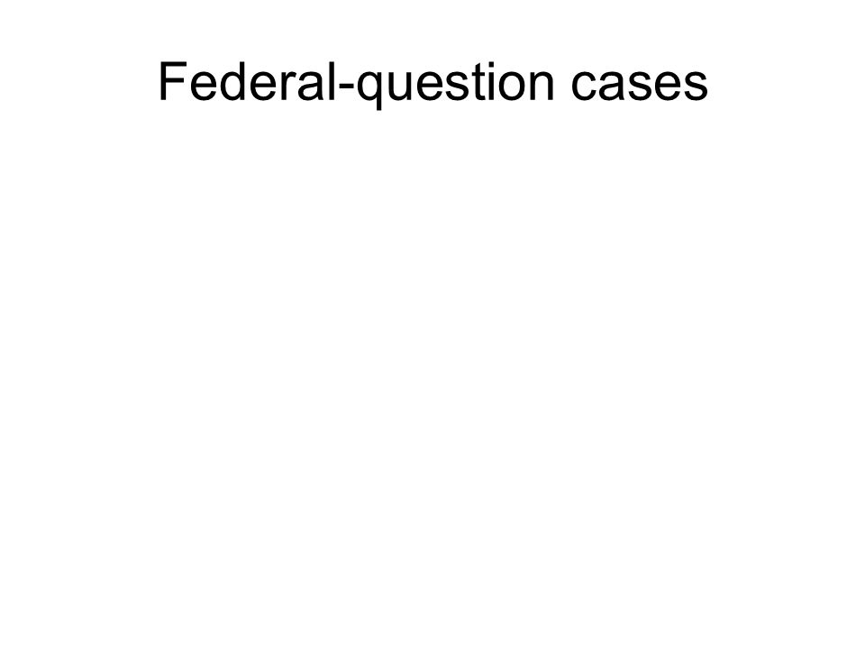 Federal-question cases